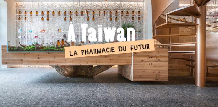 A Taïwan, une pharmacie se réinvente